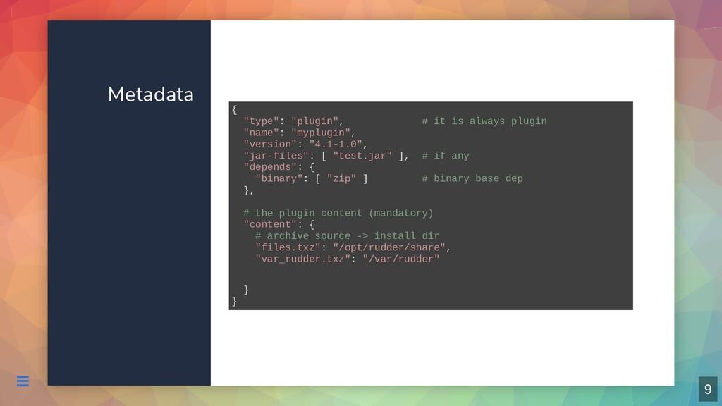 "Metadata { ""type"": ""plugin"", # it is always plu..."
