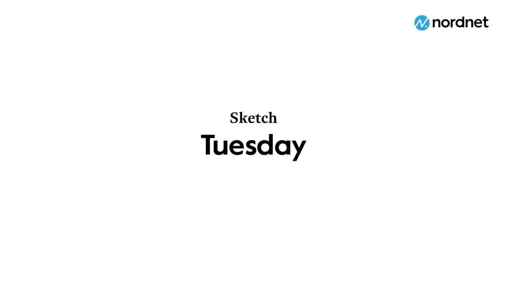 Tuesday Sketch