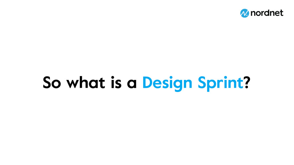 So what is a Design Sprint?