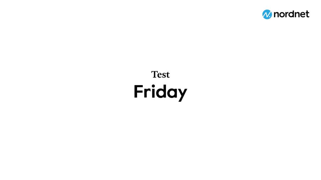 Friday Test