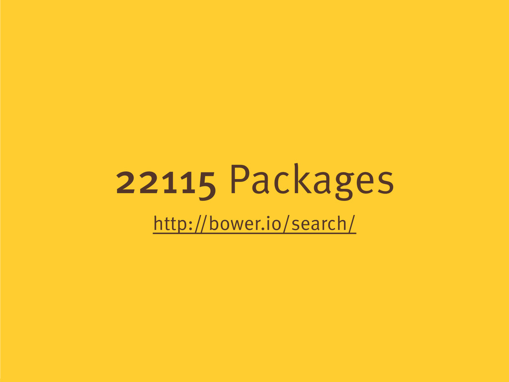 22115 Packages http://bower.io/search/