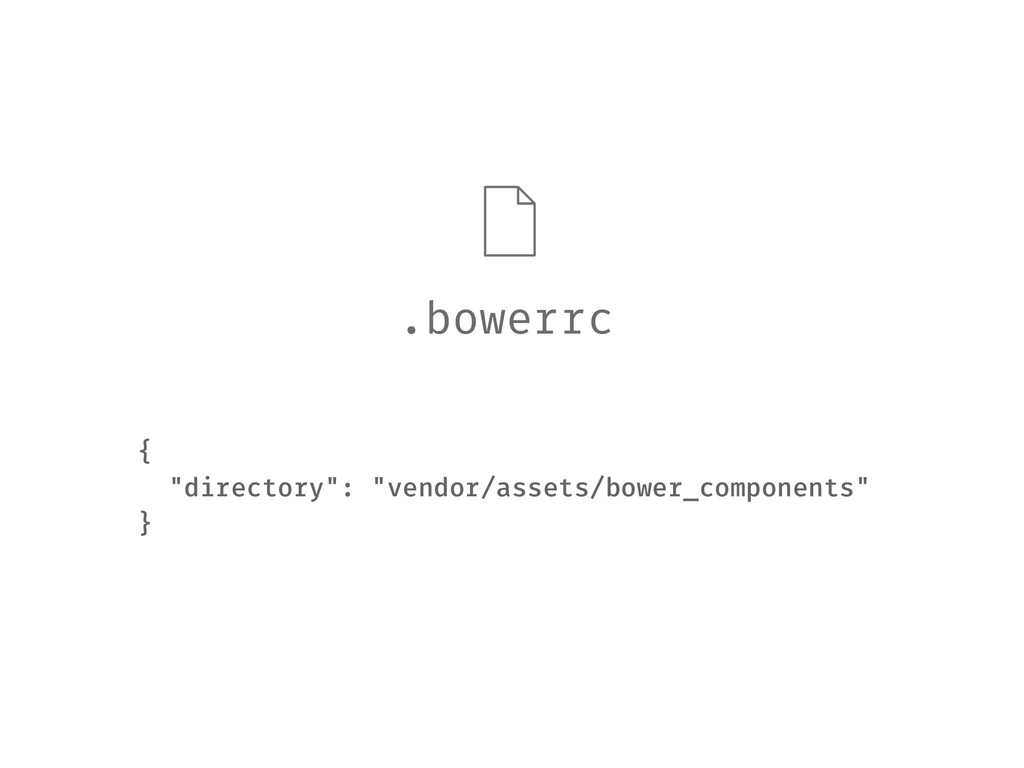 "{ ""directory"": ""vendor/assets/bower_components""..."