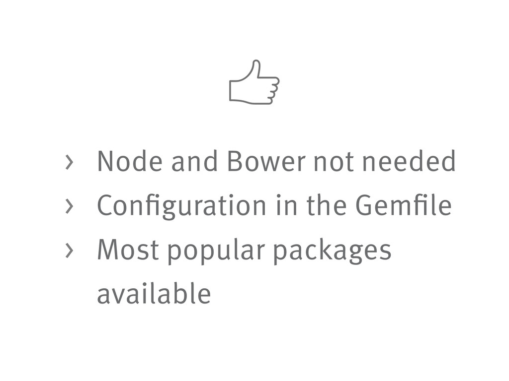 > Node and Bower not needed > Configuration in ...