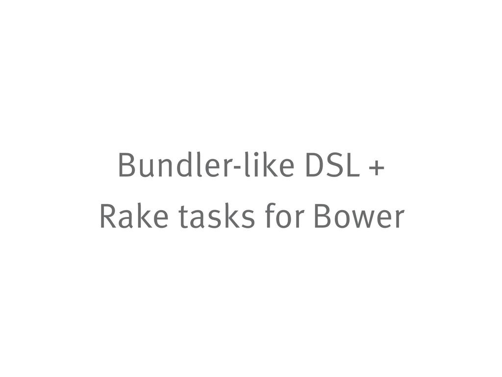 Bundler-like DSL + Rake tasks for Bower