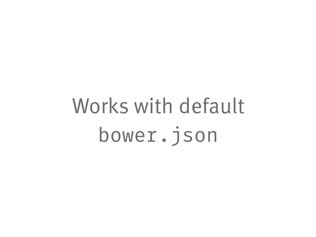 Works with default bower.json