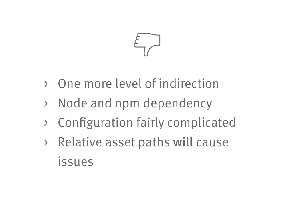 > One more level of indirection > Node and npm ...