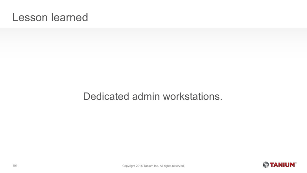 Lesson learned Dedicated admin workstations. Co...