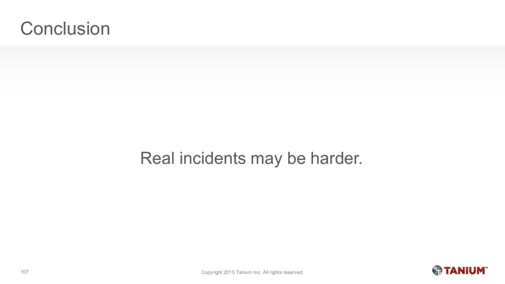 Conclusion Real incidents may be harder. Copyri...