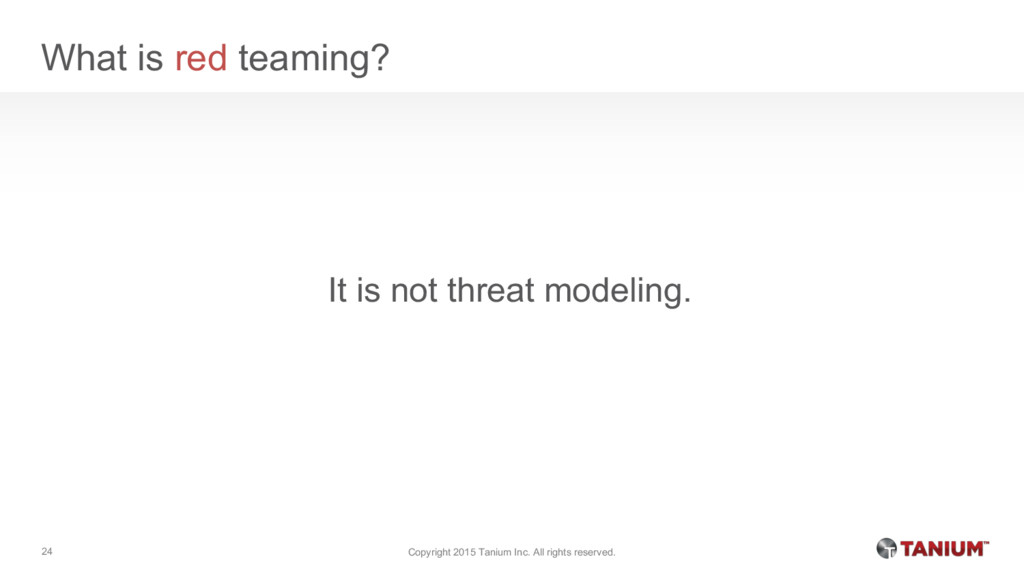 What is red teaming? It is not threat modeling....