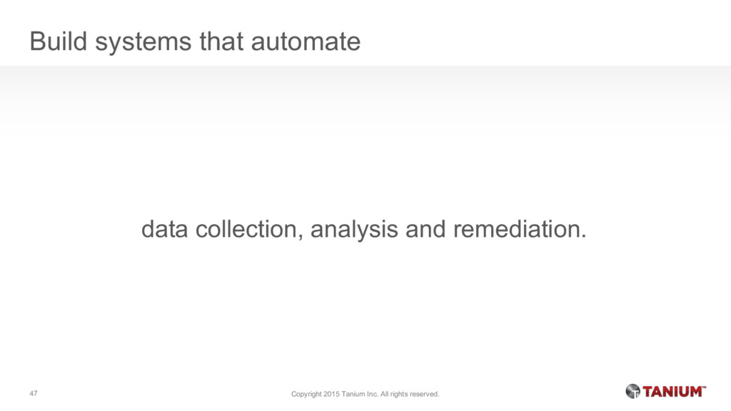 Build systems that automate data collection, an...