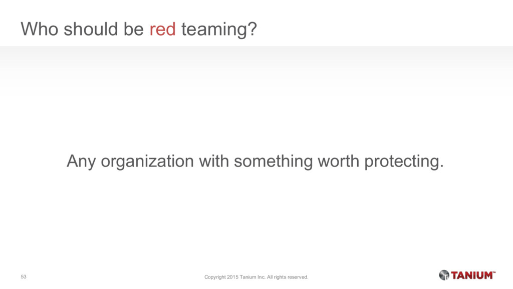 Who should be red teaming? Any organization wit...
