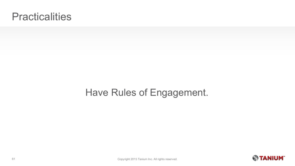 Practicalities Have Rules of Engagement. Copyri...