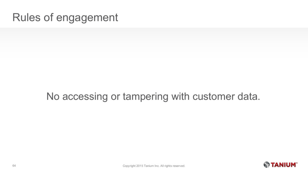 Rules of engagement No accessing or tampering w...