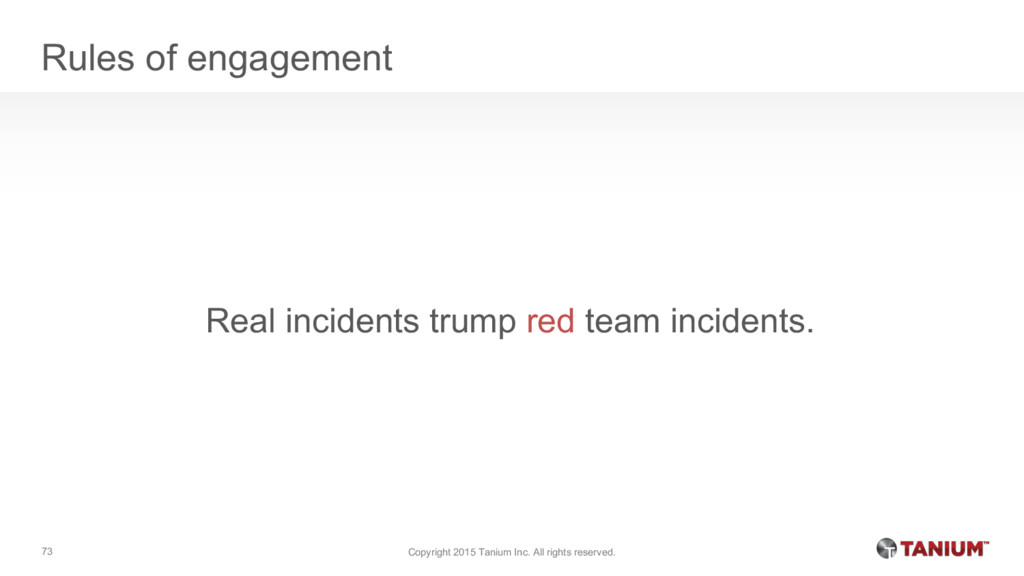 Rules of engagement Real incidents trump red te...