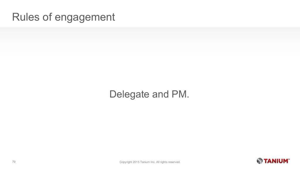 Rules of engagement Delegate and PM. Copyright ...