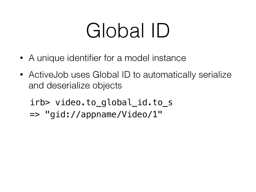 Global ID • A unique identifier for a model inst...