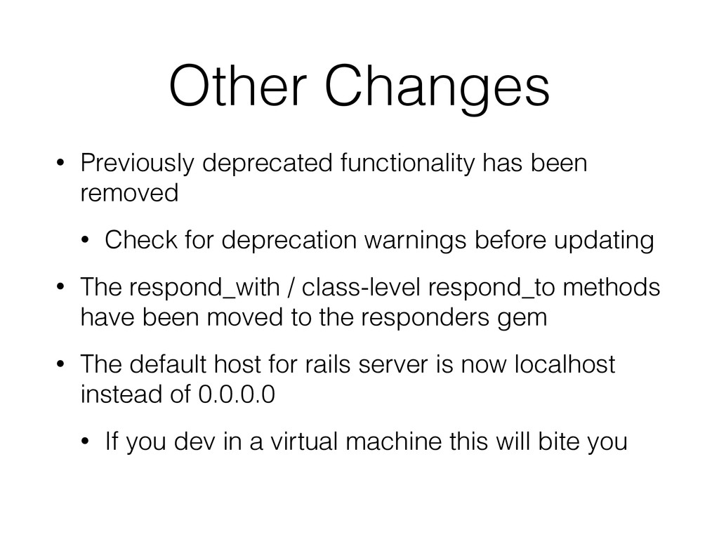 Other Changes • Previously deprecated functiona...