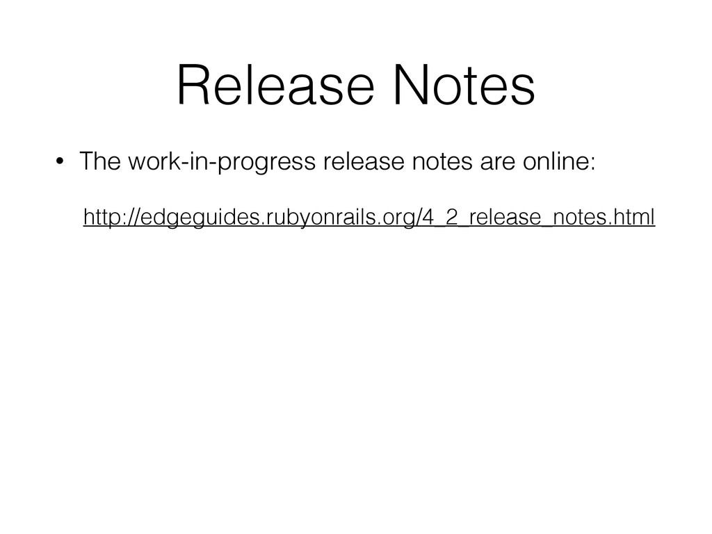 Release Notes • The work-in-progress release no...