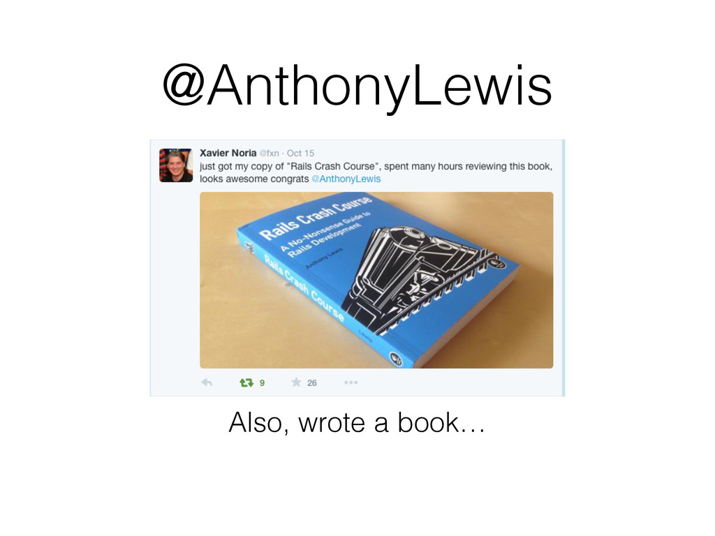 @AnthonyLewis Also, wrote a book…