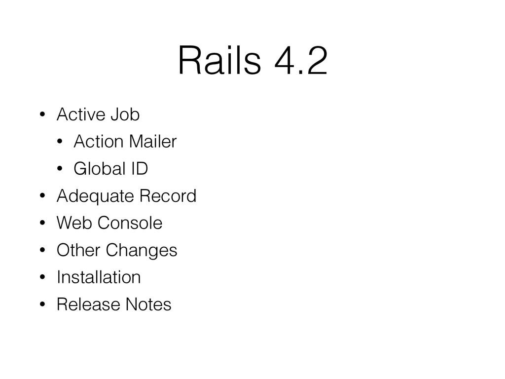 Rails 4.2 • Active Job • Action Mailer • Global...