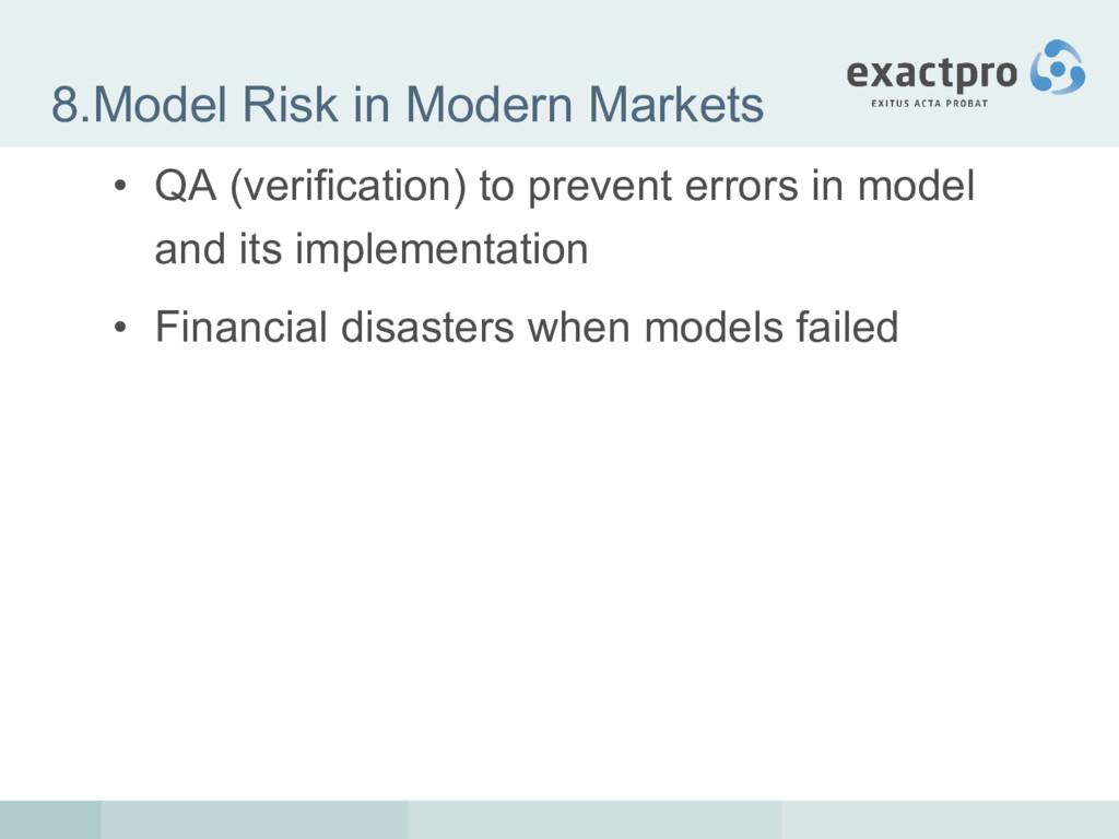 8.Model Risk in Modern Markets • QA (verificati...