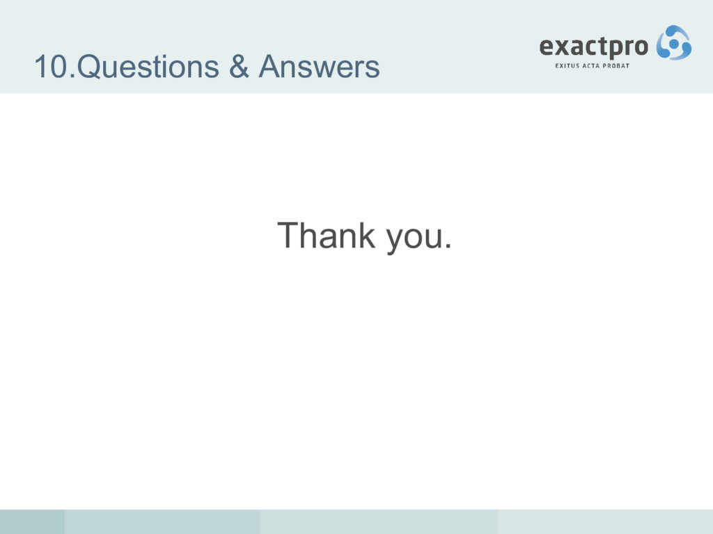 10.Questions & Answers Thank you.