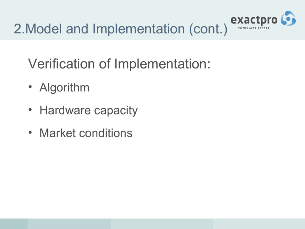 2.Model and Implementation (cont.) Verification...