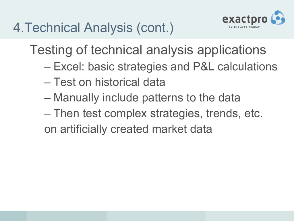 4.Technical Analysis (cont.) Testing of technic...