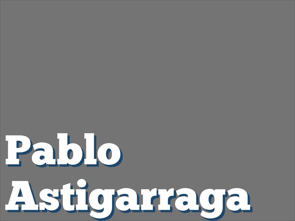 Pablo Astigarraga