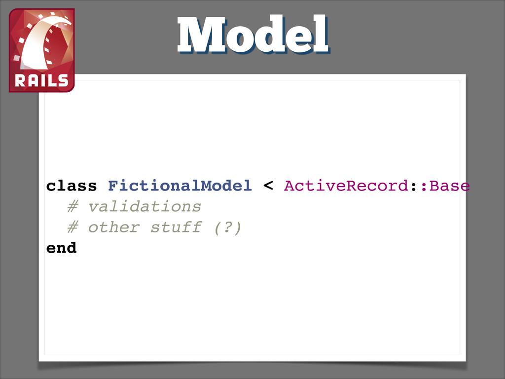Model class FictionalModel < ActiveRecord::Base...