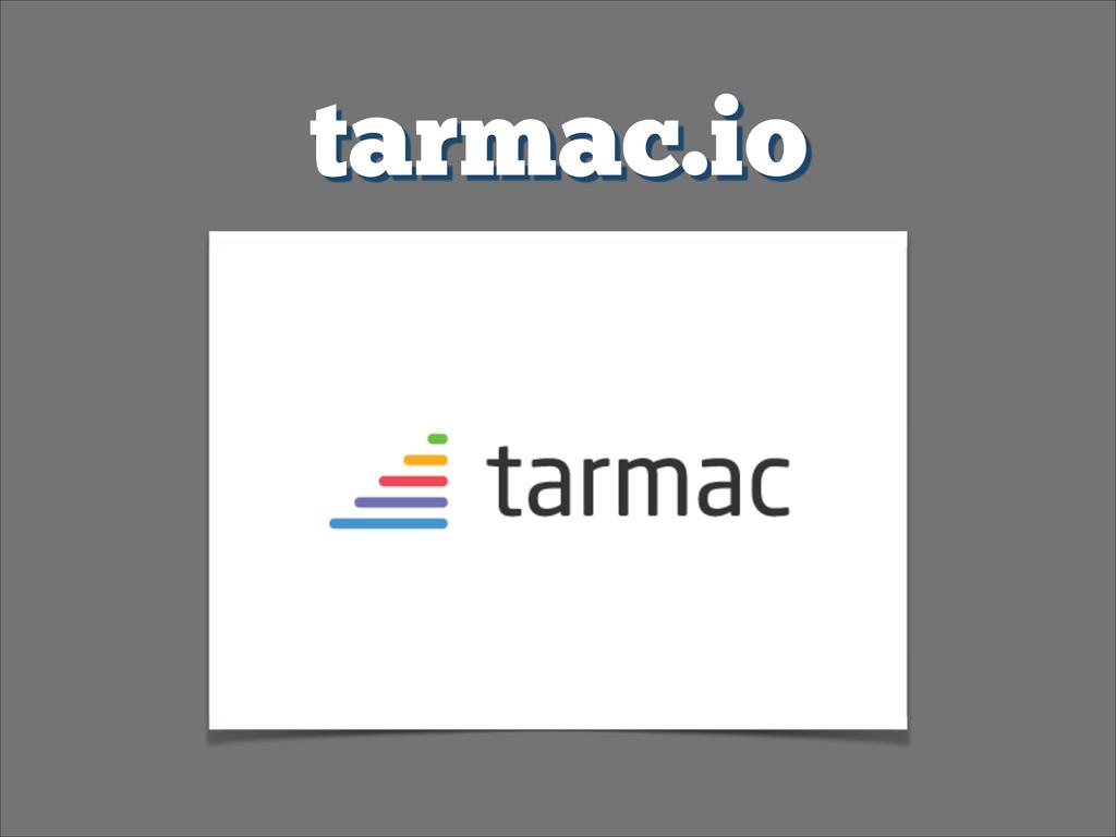 tarmac.io
