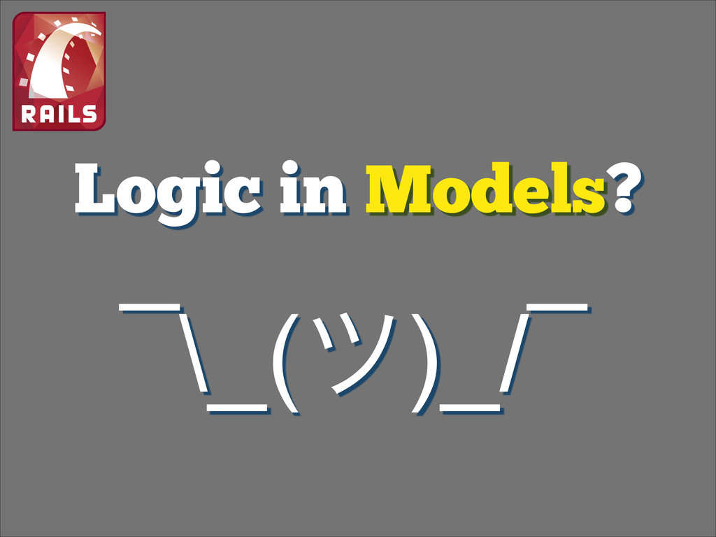 Logic in Models? ¯\_(π)_/¯