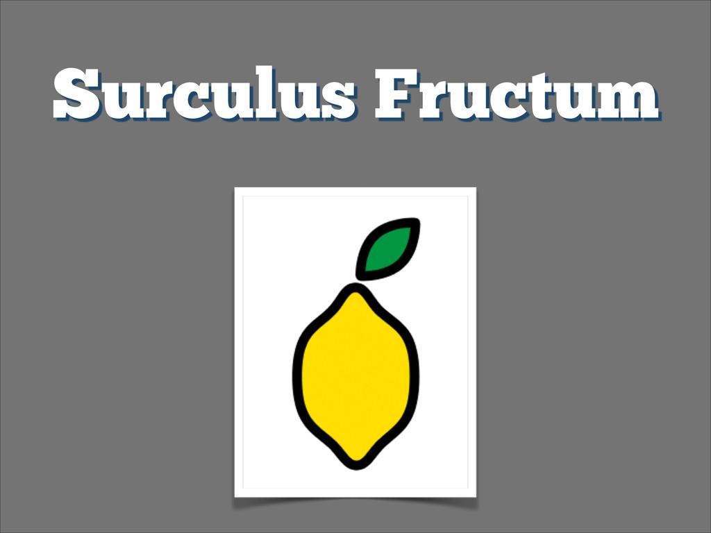 Surculus Fructum