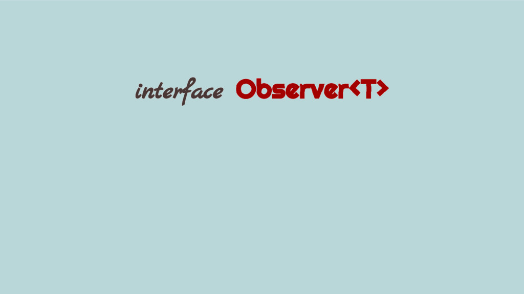 interface Observer<T>