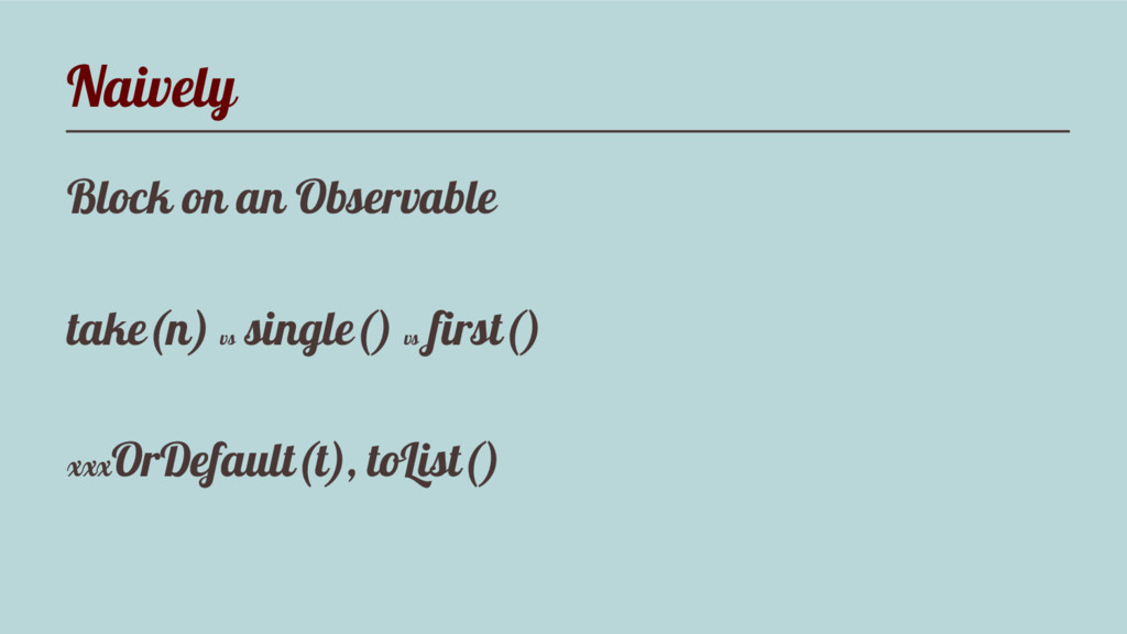 Naively Block on an Observable take(n) vs singl...