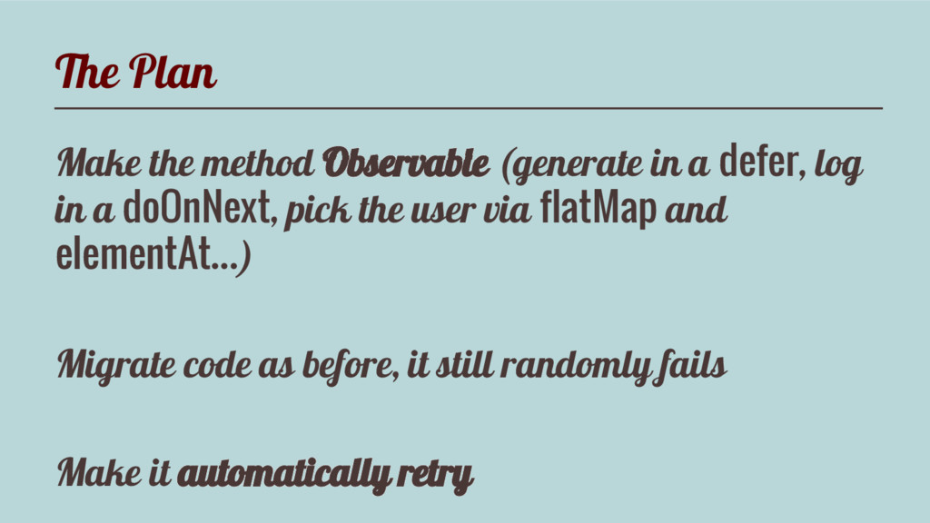 The Plan Make the method Observable (generate i...