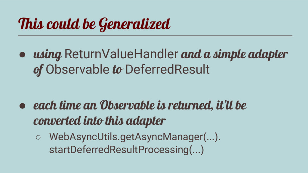This could be Generalized ● using ReturnValueHa...