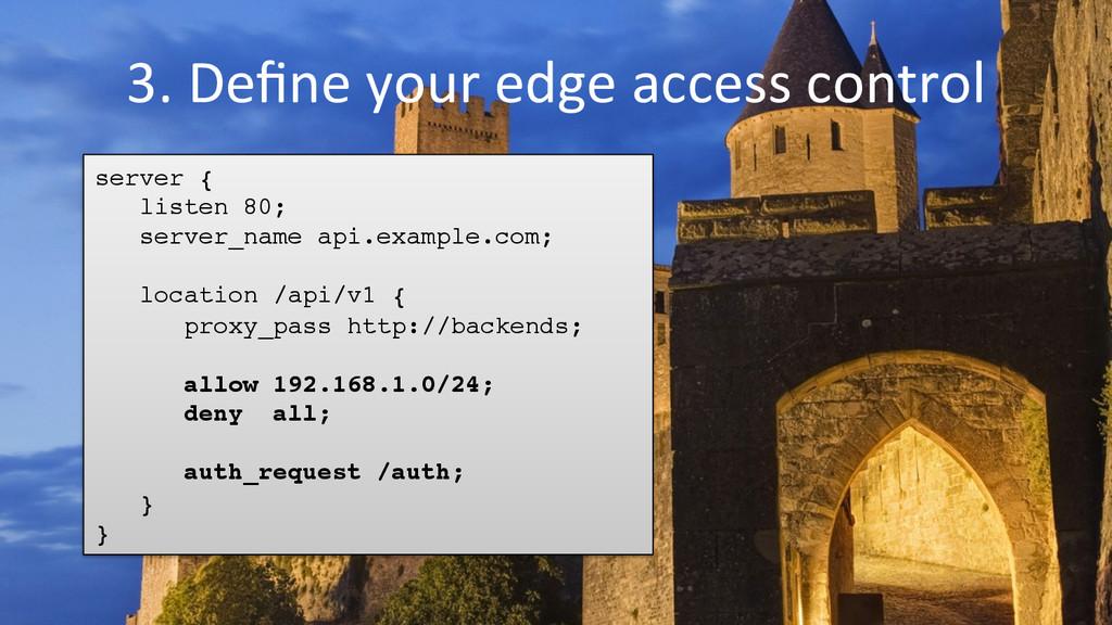 3. Define your edge access contro...