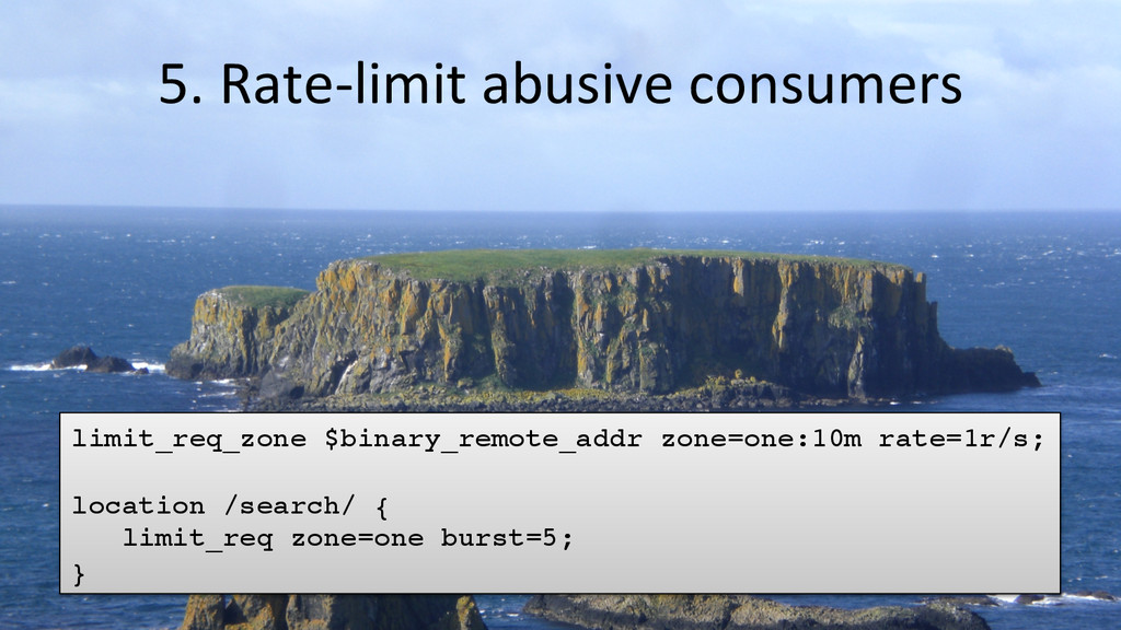 5. Rate-‐limit abusive consumers  ...