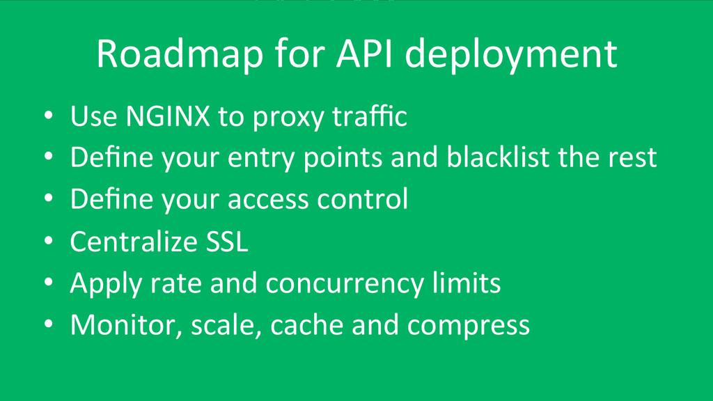 Roadmap for API deployment  • Use...