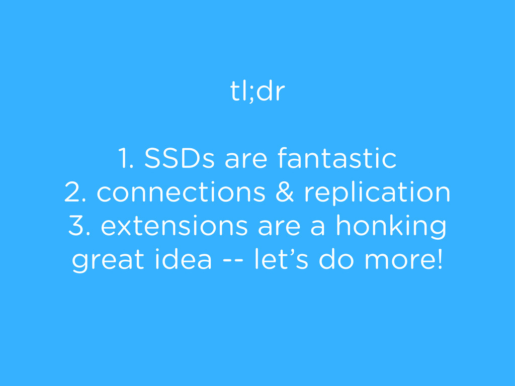 tl;dr 1. SSDs are fantastic 2. connections & re...