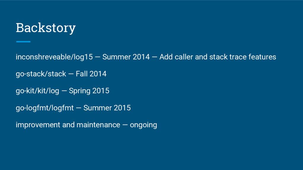 Backstory inconshreveable/log15 — Summer 2014 —...