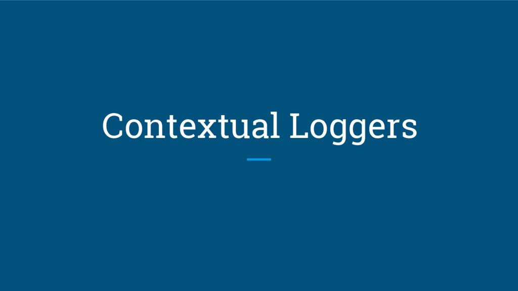 Contextual Loggers