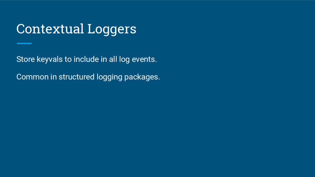 Contextual Loggers Store keyvals to include in ...