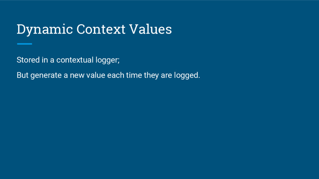 Dynamic Context Values Stored in a contextual l...