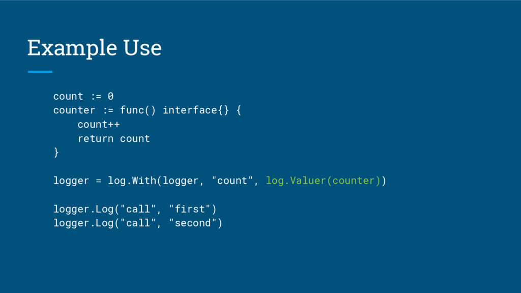 Example Use count := 0 counter := func() interf...