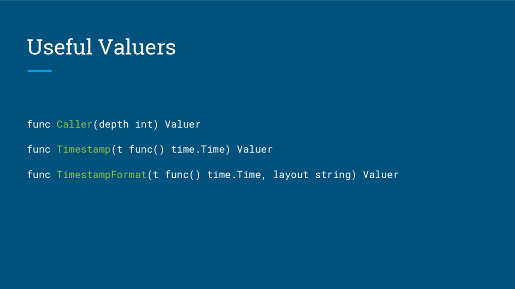 Useful Valuers func Caller(depth int) Valuer fu...