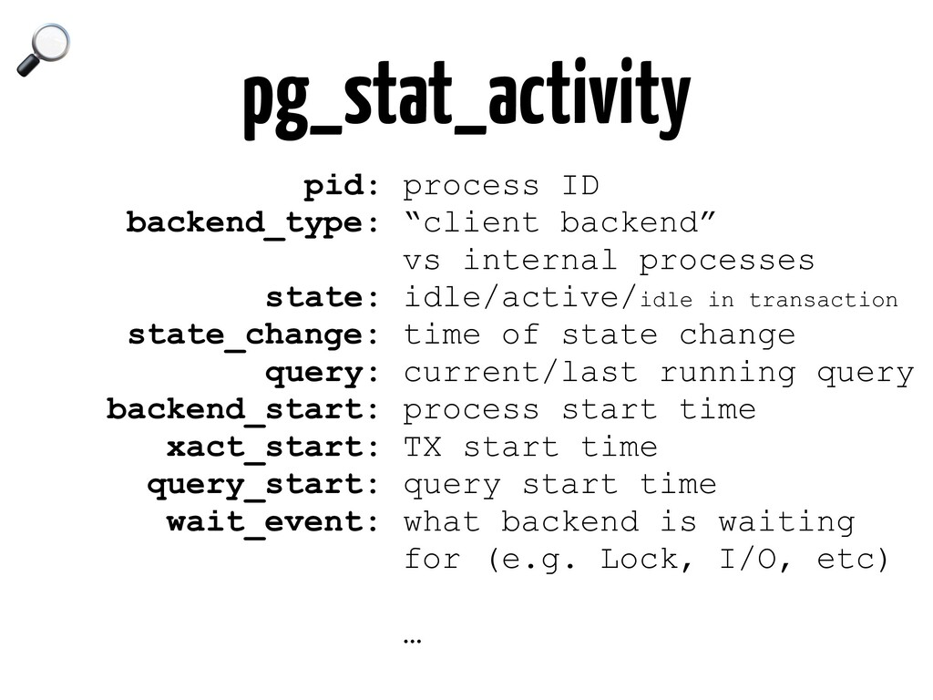 pg_stat_activity pid: process ID backend_type: ...
