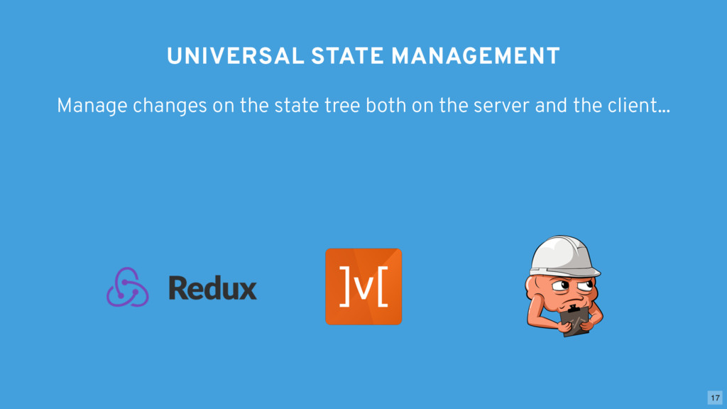 UNIVERSAL STATE MANAGEMENT Manage changes on th...