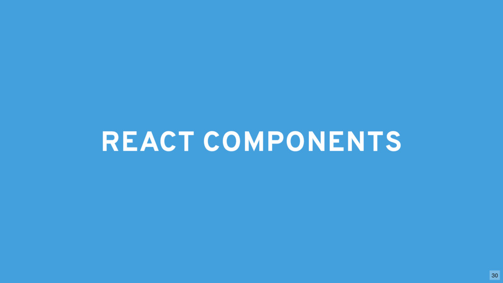 REACT COMPONENTS 30